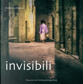 Invisibili by Enrico La Bianca