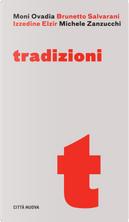 Tradizioni. Un dialogo su religione, identità e relazione by Brunetto Salvarani, Izzidine Elzir, Moni Ovadia