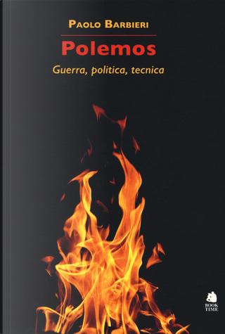 Polemos. Guerra, politica, tecnica by Paolo Barbieri