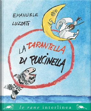 La tarantella di Pulcinella by Emanuele Luzzati