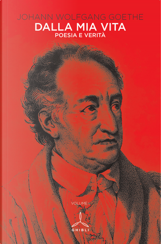 Dalla mia vita. Poesia e verità. Vol. 1 by Johann Wolfgang Goethe