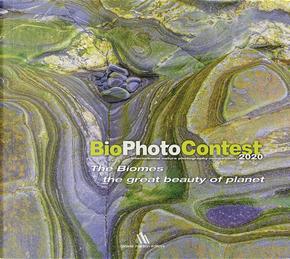 BioPhotoContest 2020. The Biomes, the great beauty of planet. Ediz. italiana e inglese
