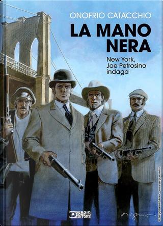 La mano nera. New York, Joe Petrosino indaga by Onofrio Catacchio