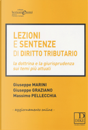 Lezioni e sentenze di diritto tributario by Giuseppe Graziano, Giuseppe Marini, Massimo Pellecchia