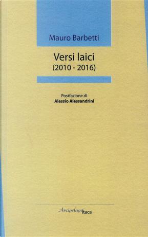 Versi laici (2010-2016) by Mauro Barbetti