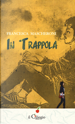 In trappola by Francesca Mascheroni