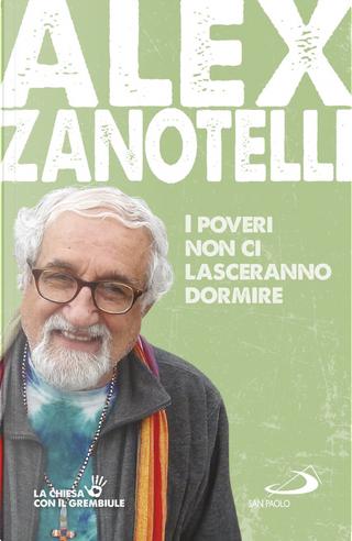 I poveri non ci lasceranno dormire by Alex Zanotelli