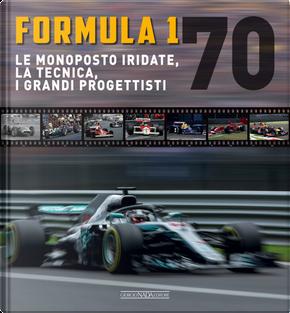 Formula 1 70. Le monoposto iridate, la tecnica, i grandi progettisti