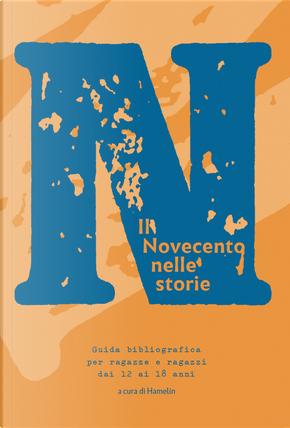 Il Novecento nelle storie. Guida bibliografica per ragazze e ragazzi dai 12 ai 18 anni