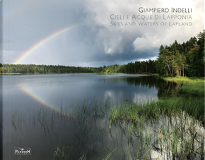 Cieli e acque di Lapponia. Skies and water of Lapland by Giampiero Indelli