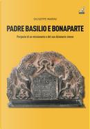 Padre Basilio e Bonaparte. Peripezie di un missionario e del suo dizionario cinese by Giuseppe Marini