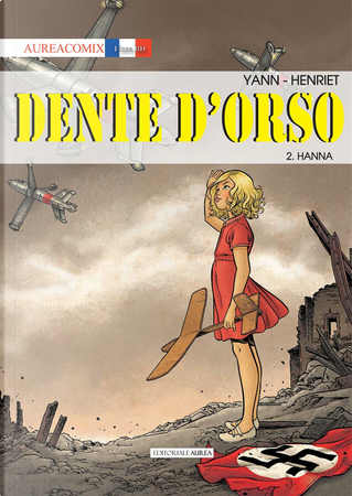 Dente d'orso. Vol. 2: Hanna by Balac