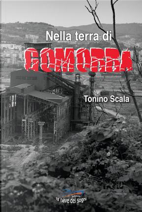 Nella terra di Gomorra by Tonino Scala