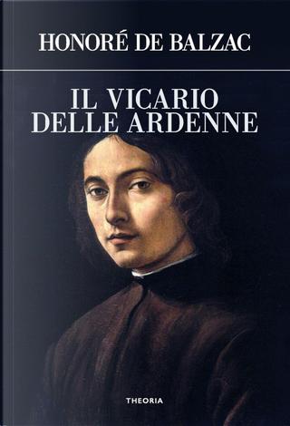 Il vicario delle Ardenne by Honoré de Balzac