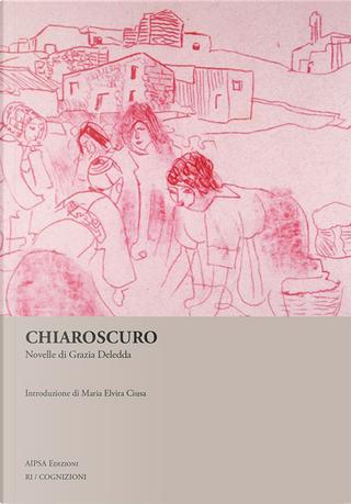 Chiaroscuro by Grazia Deledda