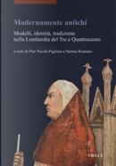 Modernamente antichi. Modelli, identità, tradizione nella Lombardia del Tre e Quattrocento