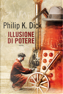 Illusione di potere by Philip K. Dick