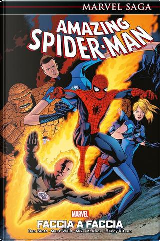 Faccia a faccia. Spider-Man by Barry Kitson, Dan Slott, Mark Waid, Mike McKone