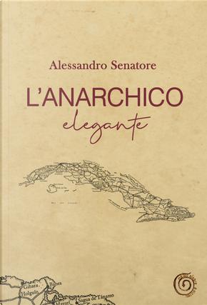 L'anarchico elegante by Alessandro Senatore