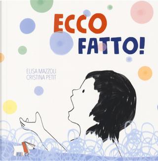 Ecco fatto! by Cristina Petit, Elisa Mazzoli