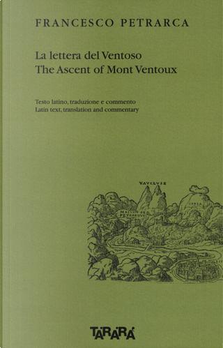 La lettera del Ventoso-The ascent of Mont Ventoux. Testo latino, traduzione e commento by Francesco Petrarca