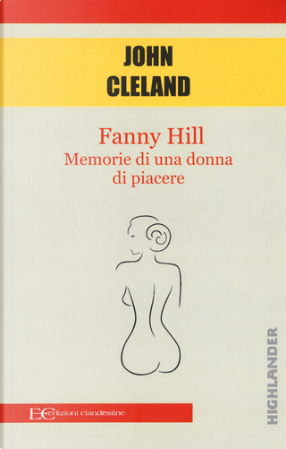 Fanny Hill. Memorie di una donna di piacere by John Cleland