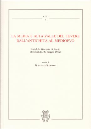 La media e alta Valle del Tevere dall'antichità al medioevo. Atti della Giornata di studio (Umbertide, 26 maggio 2012)