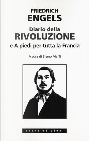 Diario della rivoluzione-A piedi per tutta la Francia by Friedrich Engels