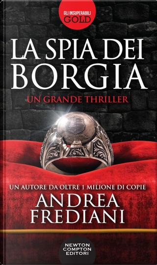 La spia dei Borgia by Andrea Frediani