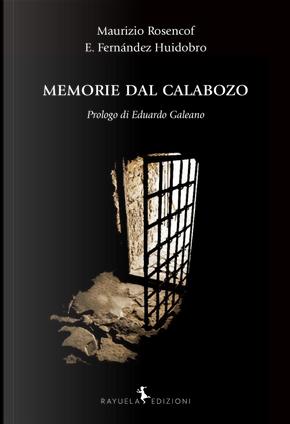 Memorie dal Calabozo by Eleuterio Fernández Huidobro, Mauricio Rosencof