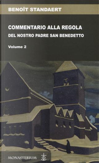 Commentario alla regola del nostro padre san Benedetto. Vol. 2 by Benoît Standaert