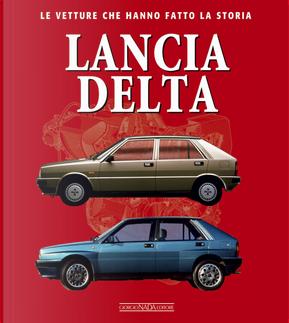 Lancia Delta. Le vetture che hanno fatto la storia by Francesco Patti