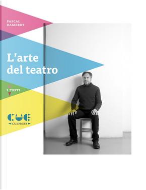 L'arte del teatro by Pascal Rambert
