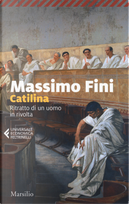 Catilina. Ritratto di un uomo in rivolta by Massimo Fini