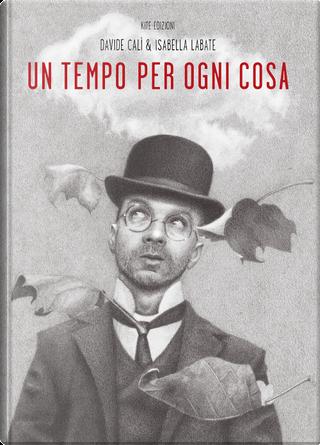 Un tempo per ogni cosa by Davide Calì, Isabella Labate