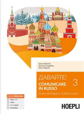 Davajte! Comunicare in russo. Corso di lingua e cultura russa. Vol. 3 by Dario Magnati, Francesca Legittimo, Oxana Bejenari