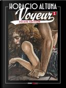 Voyeur. Ediz. deluxe. Vol. 1 by Horacio Altuna