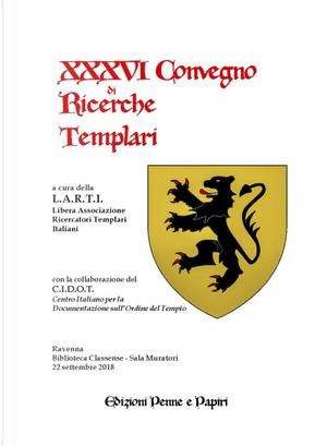 Atti del XXXVI Convegno di ricerche templari