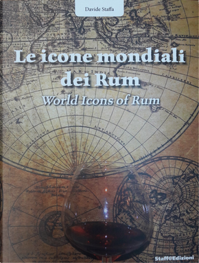 Le icone mondiali dei rum-World icons of rum by Davide Staffa