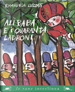 Alì Babà e i quaranta ladroni by Emanuele Luzzati
