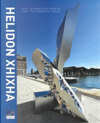 Helidon Xhixha. Luce, la rinascita di Venezia-Light, the rebirth of Venice by Helidon Xhixha
