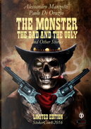 The monster, the bad and the ugly by Alessandro Manzetti, Paolo Di Orazio