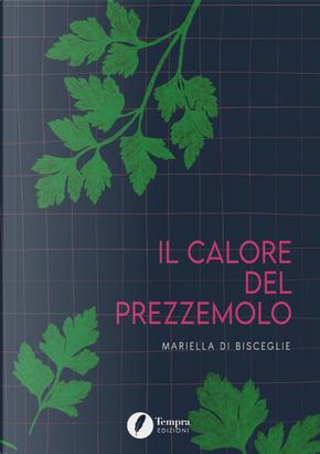 Il calore del prezzemolo by Mariella Di Bisceglie