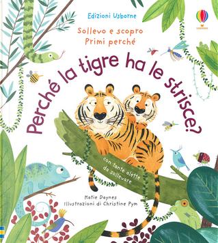 Perché la tigre ha le strisce? by Katie Daynes