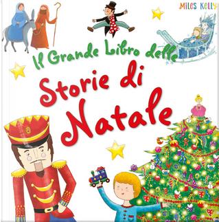 Il grande libro delle storie di Natale by Miles Kelly