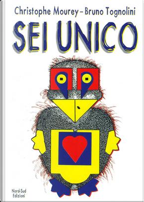 Sei unico by Bruno Tognolini, Christophe Mourey