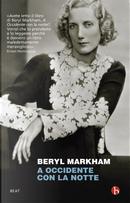 A Occidente con la notte by Beryl Markham