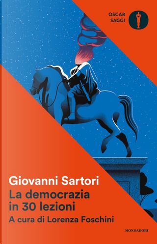 La democrazia in 30 lezioni by Giovanni Sartori