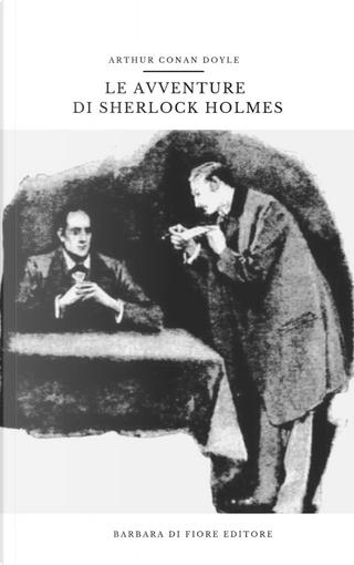 Le avventure di Sherlock Holmes by Arthur Conan Doyle
