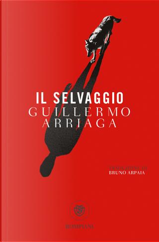 Il selvaggio by Guillermo Arriaga